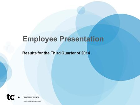 Employee Presentation Results for the Third Quarter of 2014.