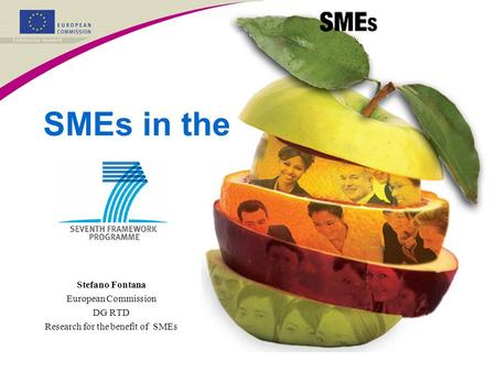 Stefano Fontana European Commission DG RTD Research for the benefit of SMEs SMEs in the.