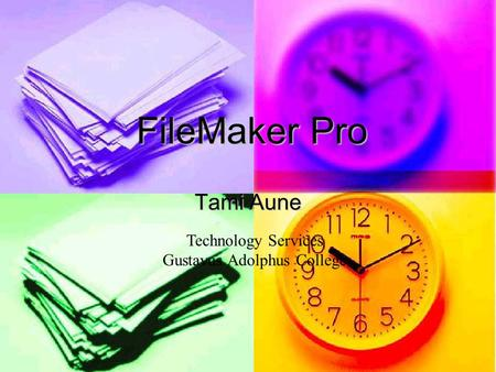 FileMaker Pro Tami Aune Technology Services Gustavus Adolphus College.