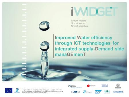 Improved Water efficiency through ICT technologies for integrated supply-Demand side manaGEmenT The research leading to these results has received funding.