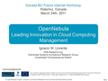 Canada-EU Future Internet Workshop Waterloo, Canada March 24th, 2011 Ignacio M. Llorente DSA-Research.org Distributed Systems Architecture Research Group.