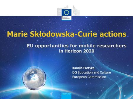 Kamila Partyka DG Education and Culture European Commission.