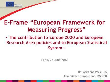 "1 E-Frame ""European Framework for Measuring Progress"" - The contribution to Europe 2020 and European Research Area policies and to European Statistical."