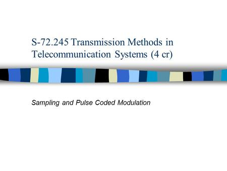 S Transmission Methods in Telecommunication Systems (4 cr)