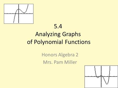 5.4 Analyzing Graphs of Polynomial Functions
