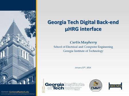 Georgia Tech Digital Back-end µHRG interface Curtis Mayberry School of Electrical and Computer Engineering Georgia Institute of Technology January 13 th,