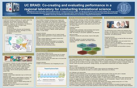 UC BRAID: Co-creating and evaluating performance in a regional laboratory for conducting translational science UC BRAID Executive Committee: Steven Dubinett.