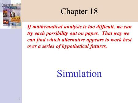 Chapter 18 If mathematical analysis is too difficult, we can try each possibility out on paper. That way we can find which alternative appears to work.