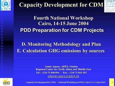 Capacity Development for CDM - National Workshop on PDD, Cairo 14-15 June 20041 Capacity Development for CDM Fourth National Workshop Cairo, 14-15 June.
