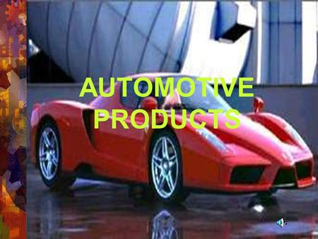 AUTOMOTIVE PRODUCTS.