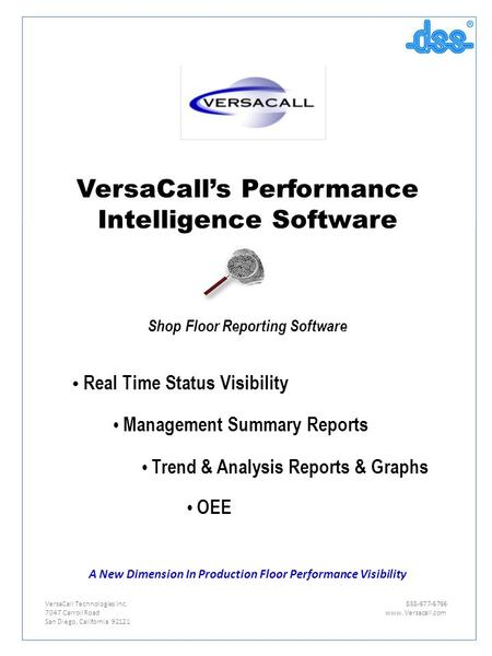 VersaCall's Performance Intelligence Software Shop Floor Reporting Software Real Time Status Visibility Management Summary Reports Trend & Analysis Reports.