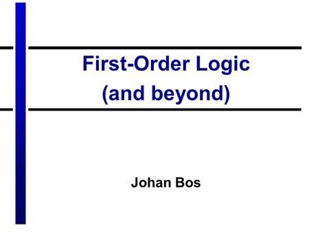 First-Order Logic (and beyond)