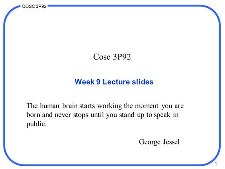 Cosc 3P92 Week 9 Lecture slides