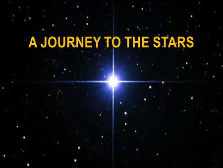 A journey to the stars.