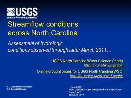 U.S. Department of the Interior U.S. Geological Survey Streamflow conditions across North Carolina Assessment of hydrologic conditions observed through.