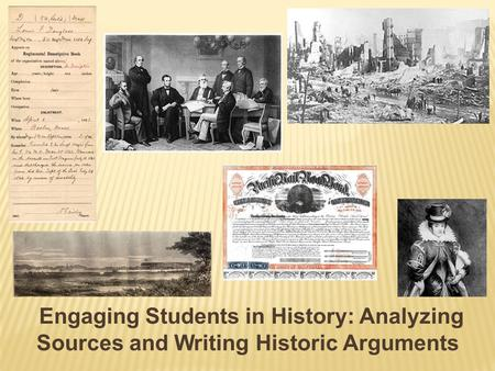 Engaging Students in History: Analyzing Sources and Writing Historic Arguments.