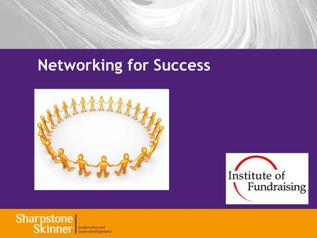 Networking for Success. Session Outcomes Establish what it really is Plan and prepare to make the most of the experience Identify your networking style.