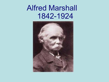 Alfred Marshall 1842-1924. I. UNIT I A. DEMAND AND SUPPLY: ELASTICITIES AND APPLICATIONS 1. Price elasticity of demand a. Calculation b. Interpretation.