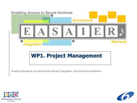 Enabling Access to Sound Archives through Integration, Enrichment and Retrieval WP1. Project Management.