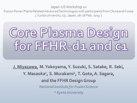 Japan-US Workshop on Fusion Power Plants Related Advanced Technologies with participants from China and Korea ( Kyoto University, Uji, Japan, 26-28 Feb.