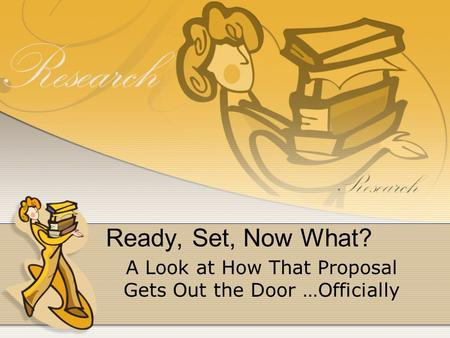 Ready, Set, Now What? A Look at How That Proposal Gets Out the Door …Officially.