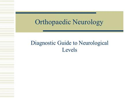 Orthopaedic Neurology