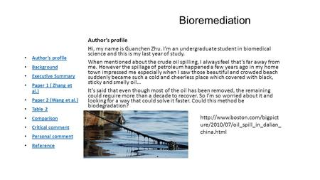 Bioremediation Author's profile Hi, my name is Guanchen Zhu. I'm an undergraduate student in biomedical science and this is my last year of study. When.