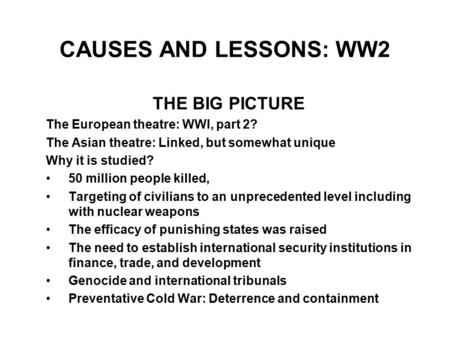 CAUSES AND LESSONS: WW2 THE BIG PICTURE