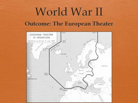 The European Theater 1. Aggression in Europe a. Italy invaded Ethiopia and took control in 1935 b. Spain's Civil War was won by the fascists in 1936 c.