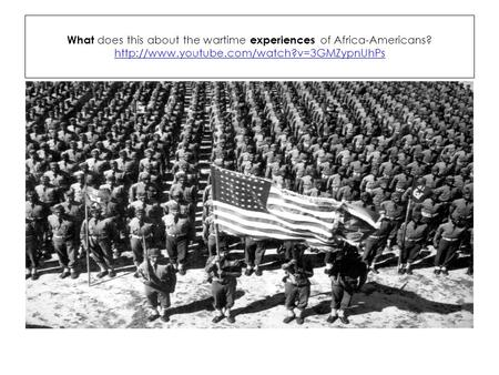 What does this about the wartime experiences of Africa-Americans?
