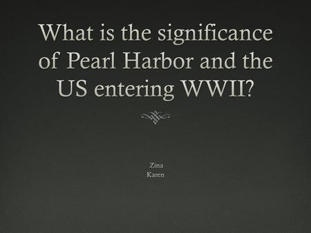Pearl HarborPearl Harbor Pearl Harbor was Greatest Air attack over the Oceans ever seen. 7 December 1941 Secret attack planned by Japanese.