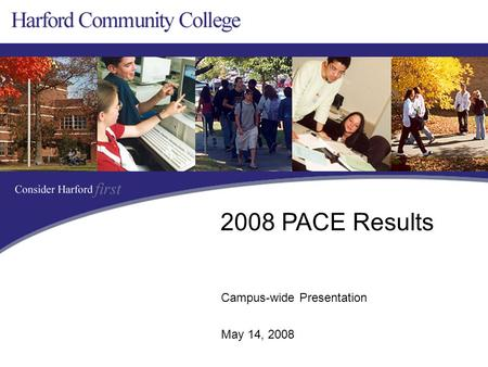 Campus-wide Presentation May 14, 2008 2008 PACE Results.