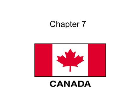 Chapter 7. Chp. 7 Section 1 Physical Geography Physical Features: - Coast Mountains, Rocky Mountains extend into Canada. - Broad plains stretch across.