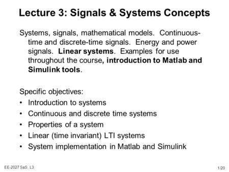 EE 4314: Control Systems Lectures: Tue/Thu, 3:30 pm - 4:50 pm, NH