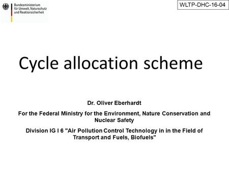Cycle allocation scheme Dr. Oliver Eberhardt For the Federal Ministry for the Environment, Nature Conservation and Nuclear Safety Division IG I 6 Air.