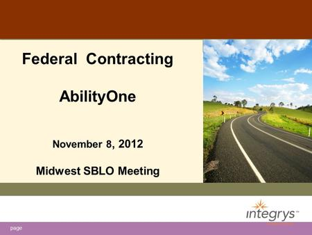 Page Federal Contracting AbilityOne November 8, 2012 Midwest SBLO Meeting.