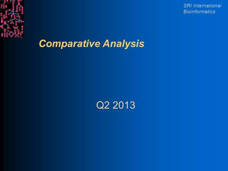 SRI International Bioinformatics Comparative Analysis Q2 2013.