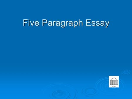 Five Paragraph Essay Five Paragraph Essay. Writing Goals – Rate yourself 1-4 1= Huh? 4= I Got This Q1 - Write complete, grammatically correct sentences.
