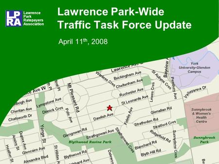 Lawrence Park-Wide Traffic Task Force Update April 11 th, 2008 Lawrence Park Ratepayers Association.