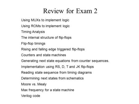 Review for Exam 2 Using MUXs to implement logic