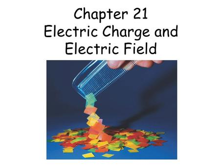 Chapter 21 Electric Charge and Electric Field. Charles Allison © 2000 Question An  particle with a charge +2e and a mass of 4m p is on a collision course.