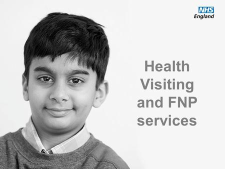 Health Visiting and FNP services.