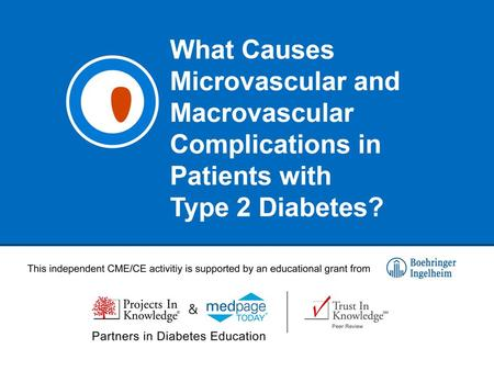 What Causes Microvascular and Macrovascular Complications in Patients with Type 2 Diabetes? Charles A. Reasner, MD Professor of Medicine University of.