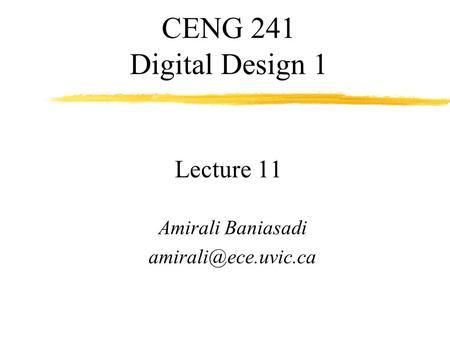 CENG 241 Digital Design 1 Lecture 11