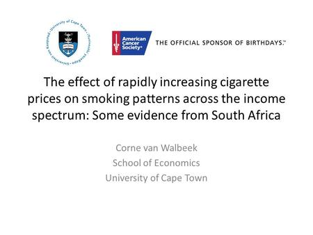 The effect of rapidly increasing cigarette prices on smoking patterns across the income spectrum: Some evidence from South Africa Corne van Walbeek School.