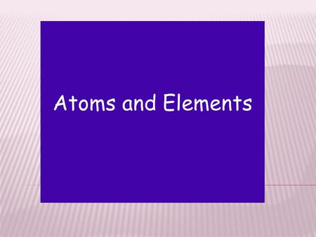 Atoms and Elements. Chlorine Cl 2 Hydrogen chlorideHCl Methane CH 4 Carbon dioxide CO 2 Draw a line between the molecule and its name.
