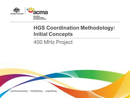 HGS Coordination Methodology: Initial Concepts 400 MHz Project.