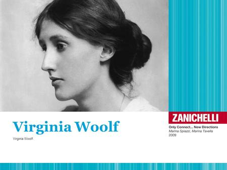 Virginia Woolf Virginia Woolf.. 1. Life (1882-1941) Her father Leslie Stephen was an eminent Victorian man of letters. She grew up in a literary and intellectual.