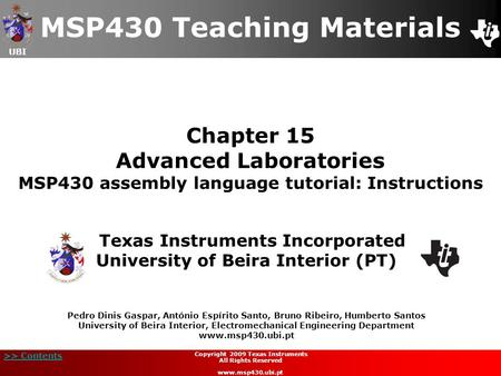 UBI >> Contents Chapter 15 Advanced Laboratories MSP430 assembly language tutorial: Instructions MSP430 Teaching Materials Texas Instruments Incorporated.