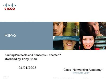Routing Protocols and Concepts – Chapter 7 Modified by Tony Chen